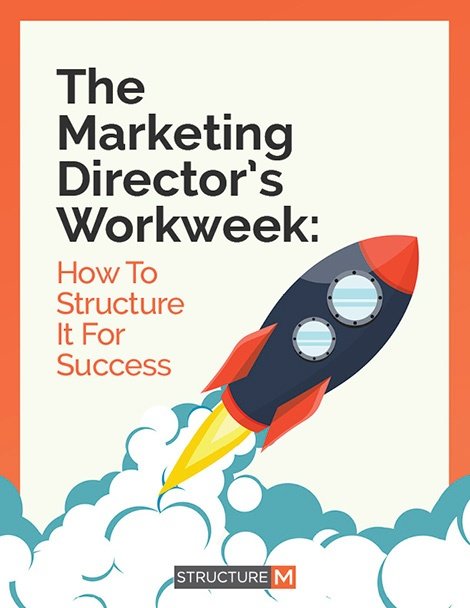 The Marketing Director's Work Week: How To Make it Easier and More Effective